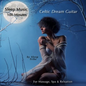 sleep-music-100-minutes-celtic-dream-guitar-for-massage-spa-relaxation